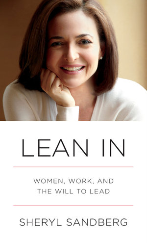 Lean In: Women,Work and the Will to Lead