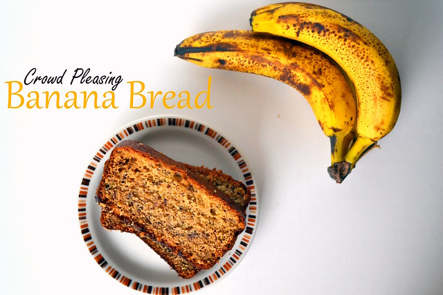 crowd Pleasing Banana Bread