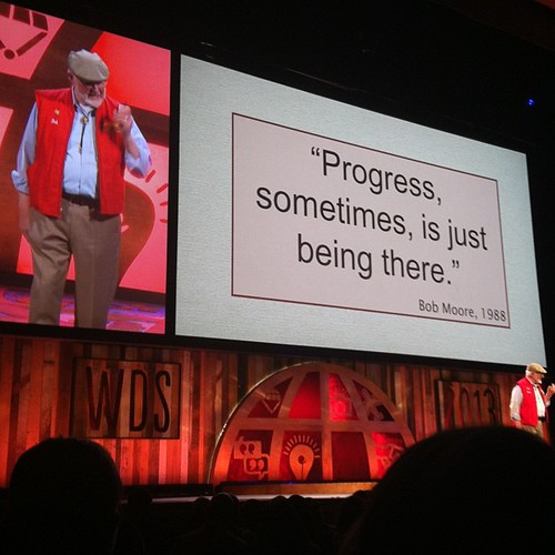 'Progress, sometimes, is just being there' Day One #wds2013