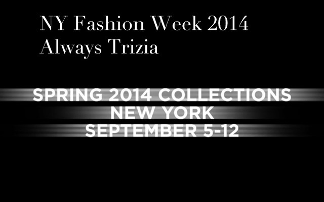 NY Fashion Week 2014 Always Trizia0002
