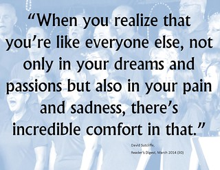 "Quotation:  ""When you realize that you're like everyone else, ..."""