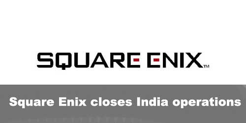 Square Enix has close their India-base mobile game studio