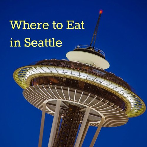 Places to Eat In Seattle