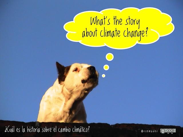 What's the story about climate change? = ¿Cuál es la historia sobre el cambio climático? #roofdog