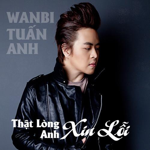 Wanbi Tuấn Anh – Thật Lòng Anh Xin Lỗi (2012) (MP3) [EP]