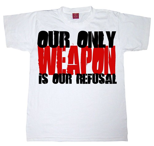 Our only weapon is our refusal T-shirt by Teacher Dude's BBQ