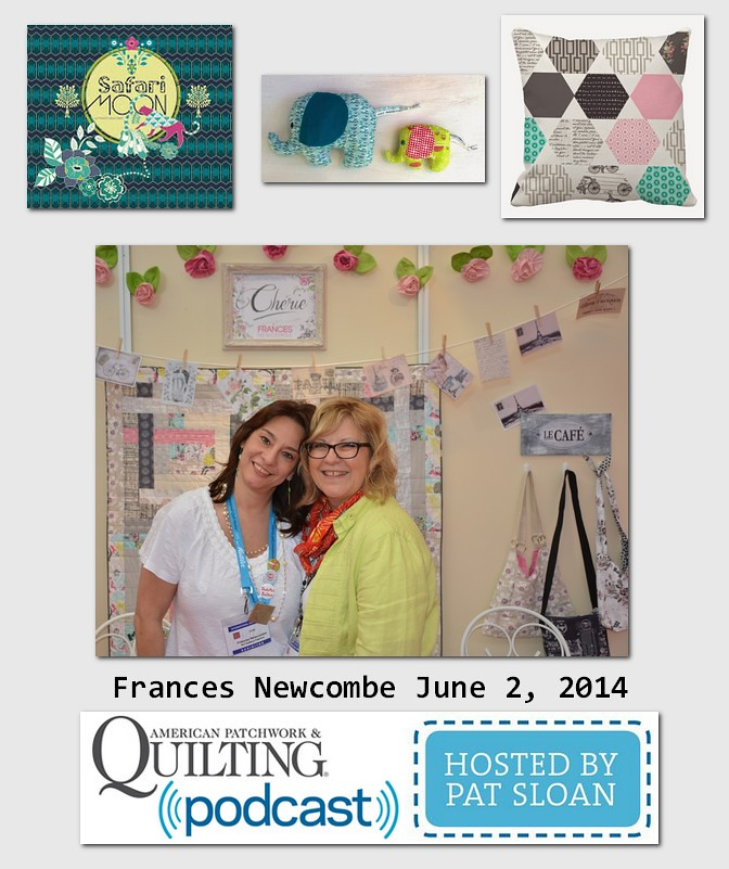 Pat Sloan American Patchwork and Quilting radio Frances Newcombe guest