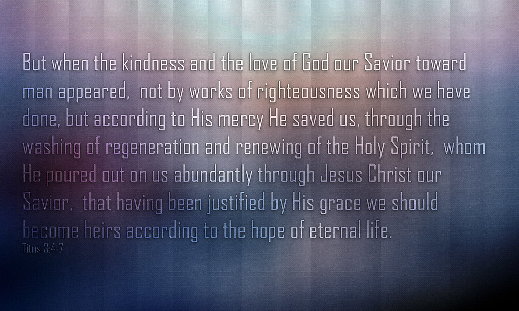 Titus 3:4 | Titus 3:4-7 But when the kindness and the love o