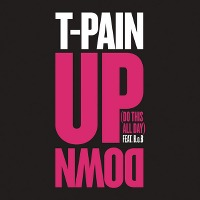 T-Pain – Up Down (Do This All Day) feat. B.o.B