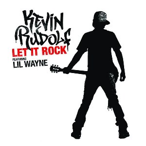 Kevin Rudolf – Let It Rock (feat. Lil Wayne)