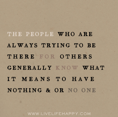 Quotes To Live For Others: The People Who Are Always Trying To Be There For Others