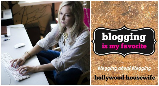 Hollywood Housewife | Blogging on blogging