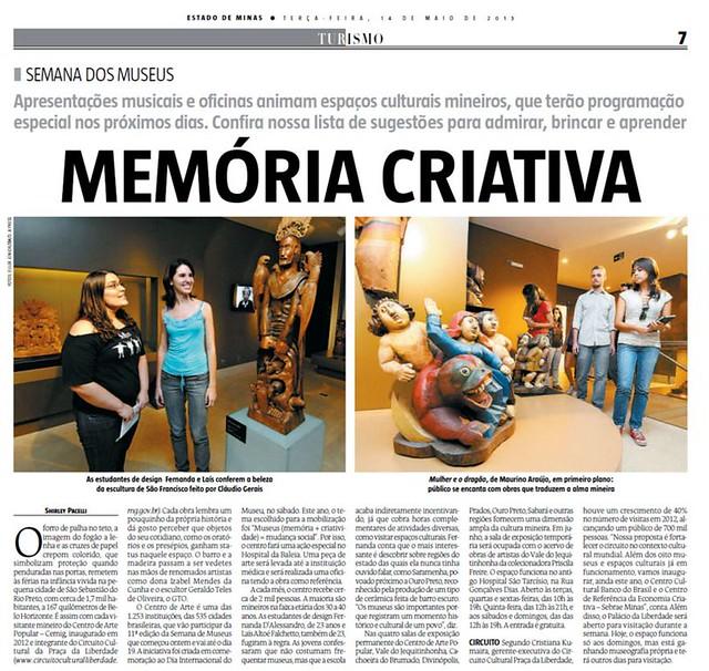 A visita dos alunos da ED acabou fazendo parte de reportagem do Estado de Minas sobre os espaços culturais