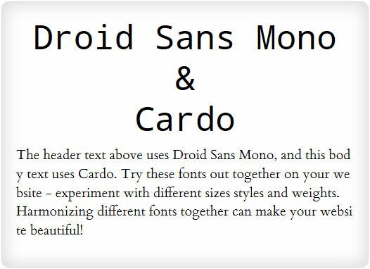 Droid Sans Mono and Cardo