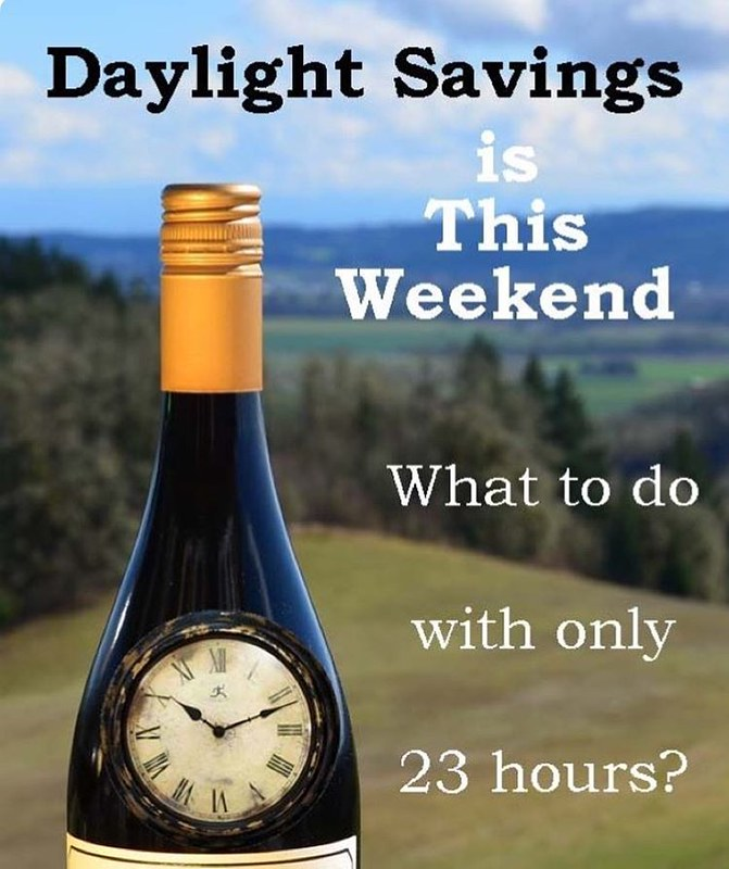 Remember you have one less hour to drink wine today! Our tasting room opens at 10AM #wine #daylightsavings