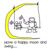 Have a Happy Moon & Swing