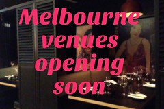 Melbourne venues opening soon