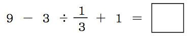 9-3÷1/3+1=?