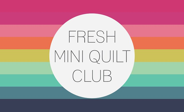 Fresh Mini Quilt Club | Round 2