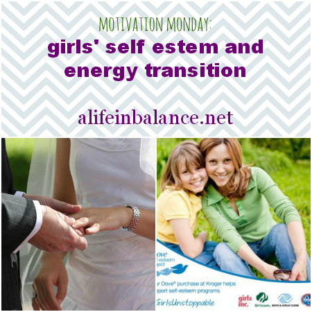 Motivation Monday: Girl's Self Esteem and Energy Transition