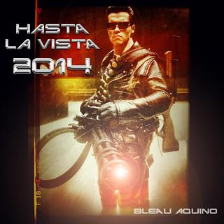 Hasta La Vista 2014