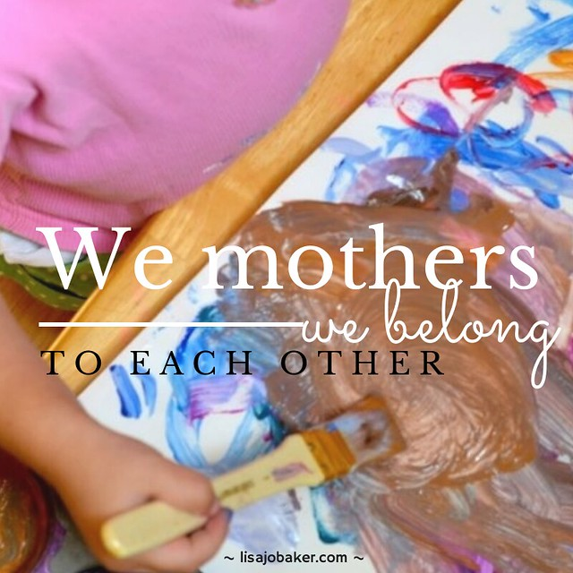 We mothers we belong to each other