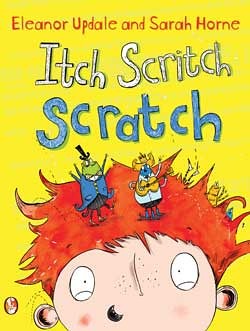 Eleanor Updale and Sarah Horne, Itch Scritch Scratch