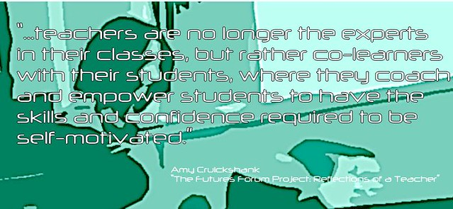 "Educational Postcard:  ""...teachers are no longer the experts in their classes, but rather co-learners with their..."""