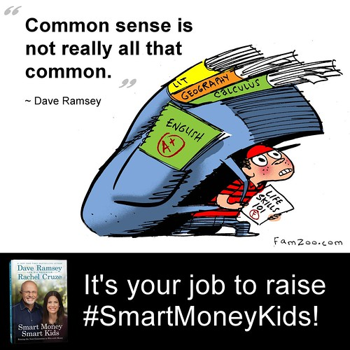 """Common sense is not really all that common."" ~Dave Ramsey"