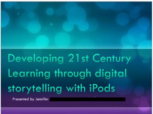 Developing 21st Century Learning Through Digital Storytelling with iPods Part 1