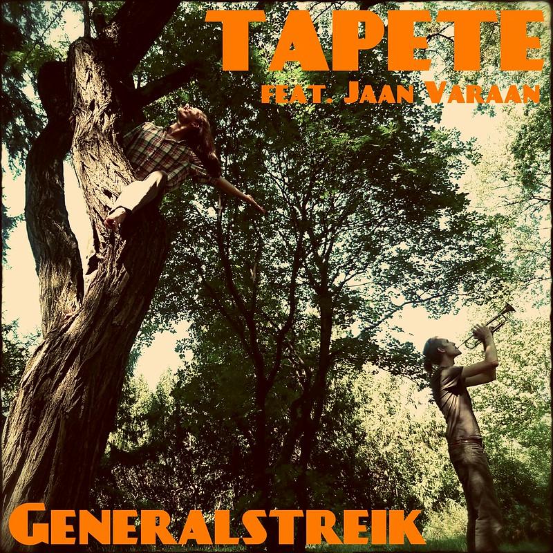 TAPETE - GENERALSTREIK (feat. Jaan Vaaran) [Single | VÖ 26.08.2015]