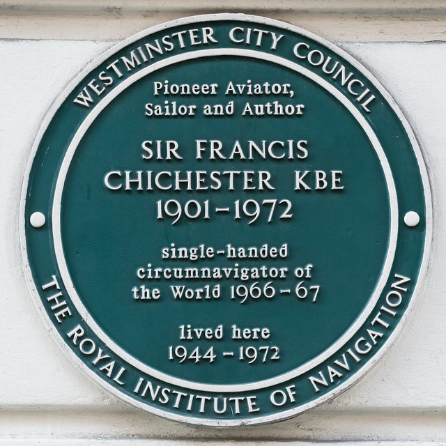 Francis Chichester green plaque - Pioneer aviator,  sailor and author  Sir Francis Chichester KBE  1901-1972  single-handed  circumnavigator of  the world 1966-67  lived here  1944-1972