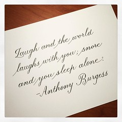 I'm a living testament to the truth of this statement. #quote #quotation #copperplate #Burgess
