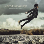 Tim Atlas - Lost in the Waiting Album Cover