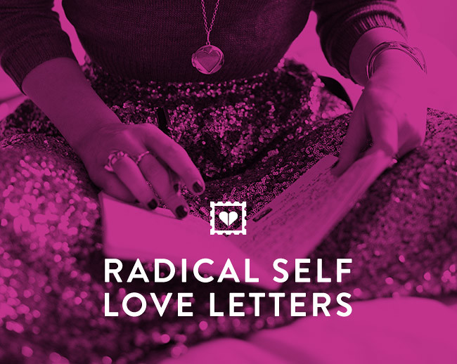 Celebrate Radical Self Love All Year Long!