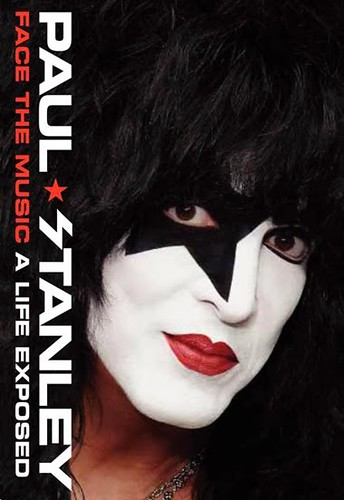 "Paul Stanley ""Face The Music - A Life Exposed"" (Released: 04/08/14)"