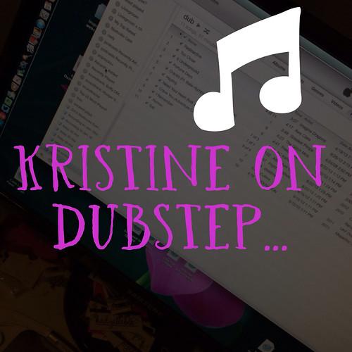 Kristine on dubstep