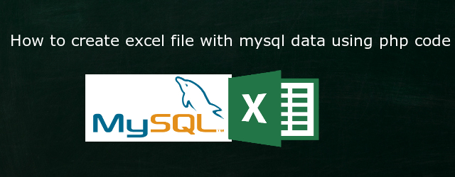 How to create excel file with mysql data using php code by Anil Kumar Panigrahi