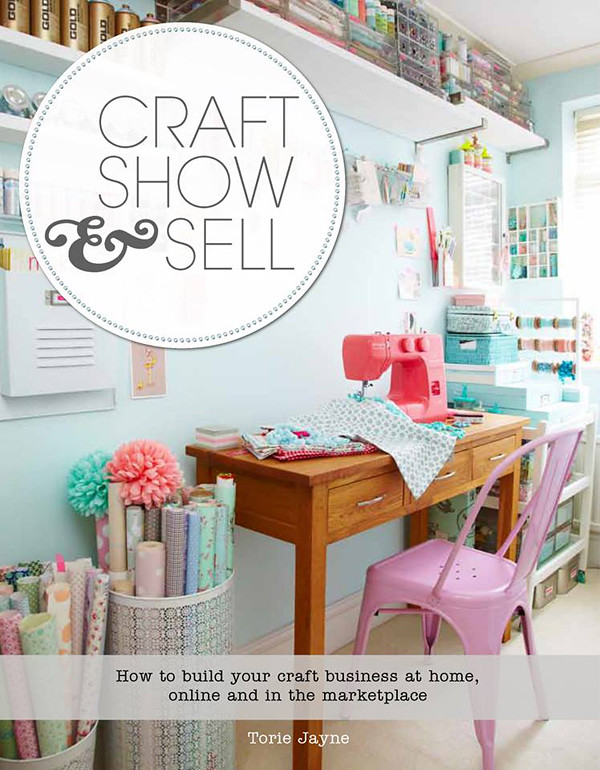 sneak peek : Craft, Show & Sell by Torie Jayne | Emma Lamb