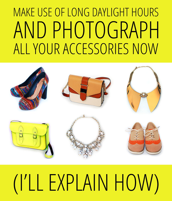 Photo Tips | Photograph Accessories Now While It's Midsummer (& How To Do It)