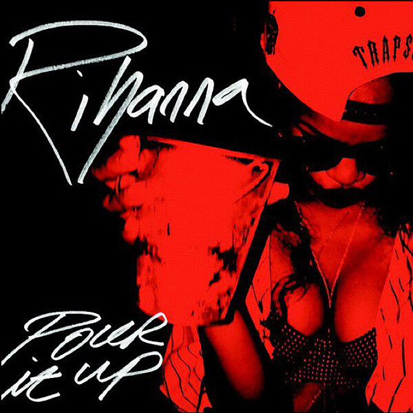Rihanna-Pour-It-Up-2013