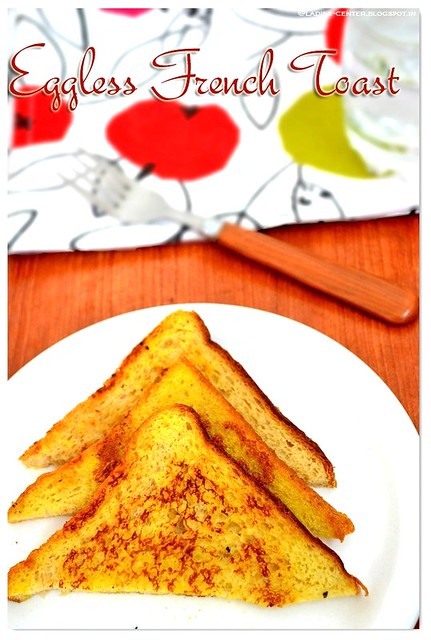 Make French Toast Without Eggs No Egg French Toast Recipe