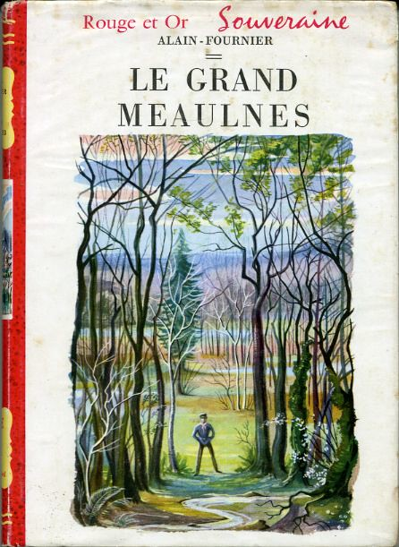 Le grand Meaulnes, by Alain-Fournier