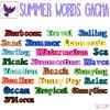 [ free bird ] Summer Words Gacha