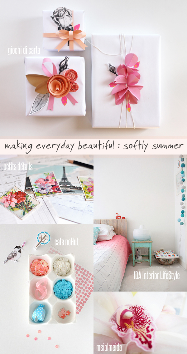 making everyday beautiful : softly summer | Emma Lamb