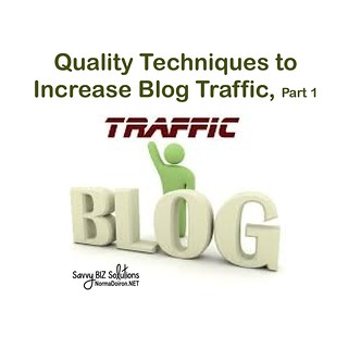 Quality Techniques to Increase Blog Traffic1, Part 1