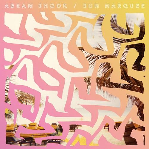 Abram Shook - Sun Marquee