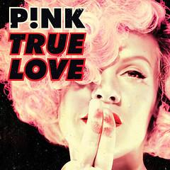 Pink – True Love