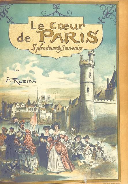 Image taken from page 471 of 'Paris de siècle en siècle. Le cœur de Paris, splendeurs et souvenirs. Texte, dessins et lithographes par A. Robida'