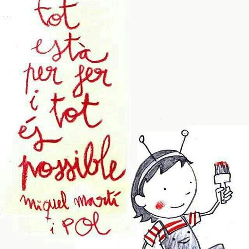 Tot està per fer i tot és possible. Miquel Martí i Pol #igerscat #pintades #murs #poesia